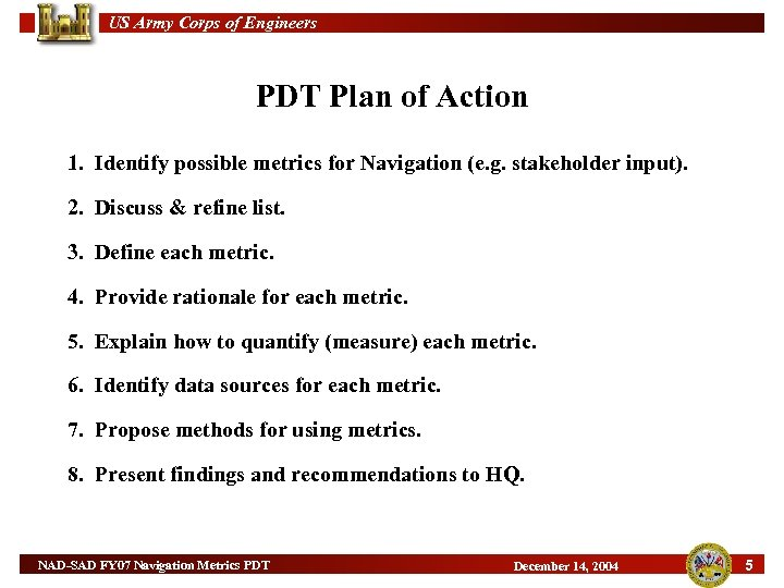 US Army Corps of Engineers PDT Plan of Action 1. Identify possible metrics for