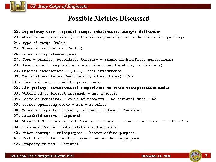 US Army Corps of Engineers Possible Metrics Discussed 22. Dependency Uses – special cargo,