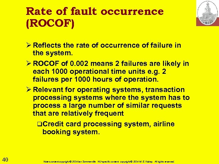 Rate of fault occurrence (ROCOF) Ø Reflects the rate of occurrence of failure in