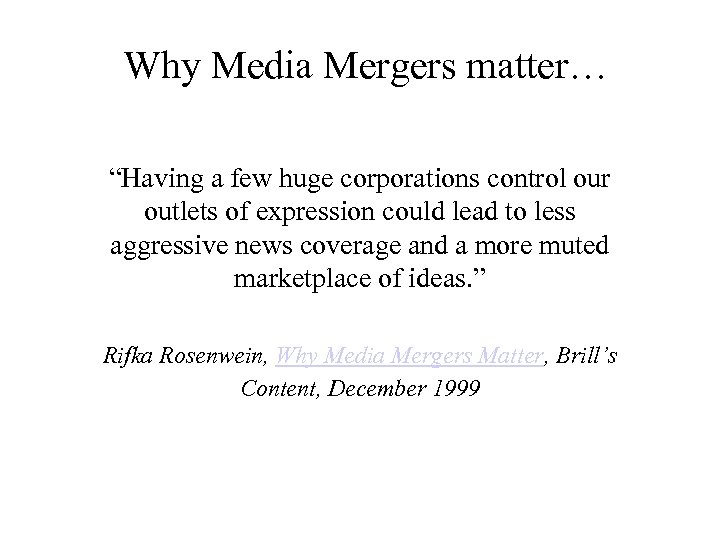 """Why Media Mergers matter… """"Having a few huge corporations control our outlets of expression"""