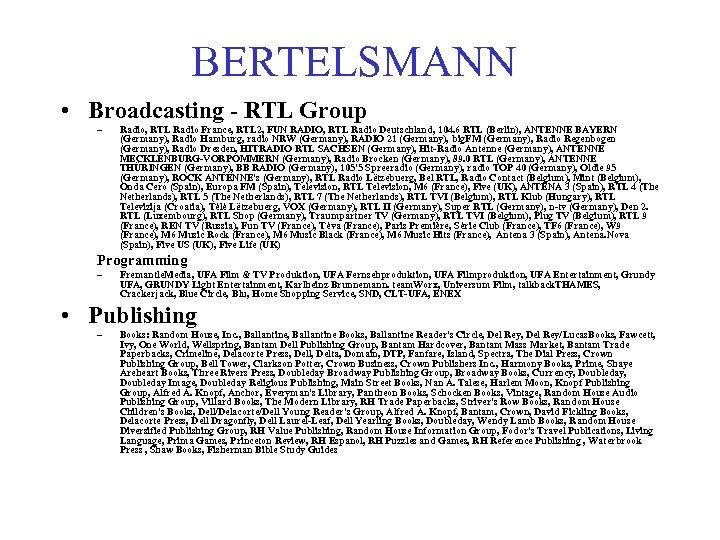 BERTELSMANN • Broadcasting - RTL Group – Radio, RTL Radio France, RTL 2, FUN
