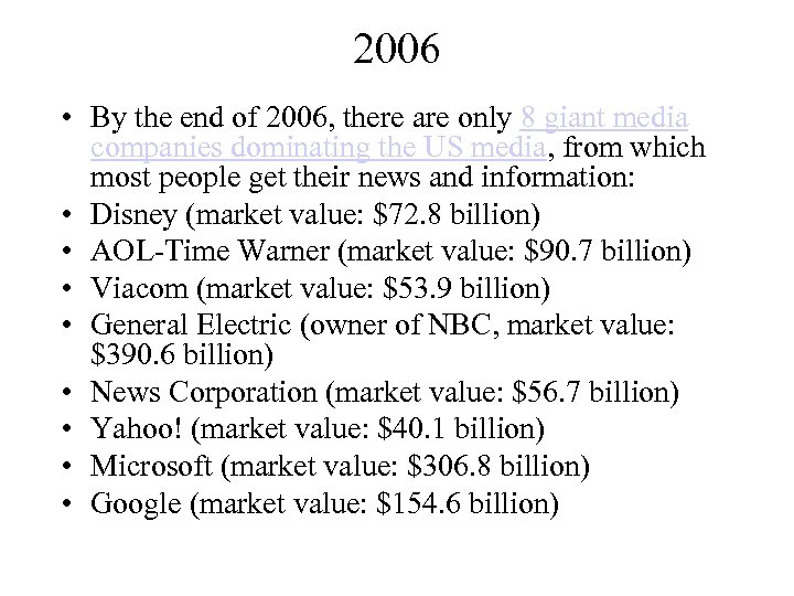 2006 • By the end of 2006, there are only 8 giant media companies