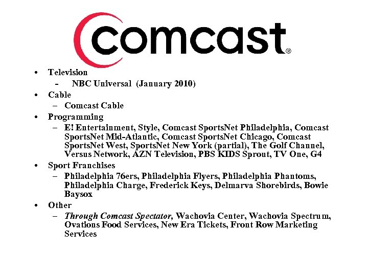 • • • Television - NBC Universal (January 2010) Cable – Comcast Cable