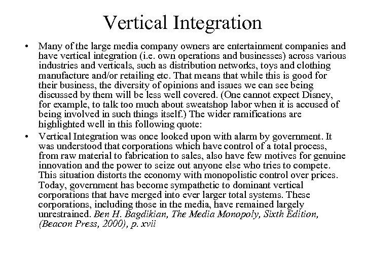 Vertical Integration • Many of the large media company owners are entertainment companies and