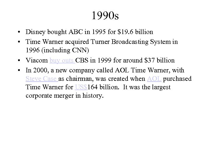 1990 s • Disney bought ABC in 1995 for $19. 6 billion • Time