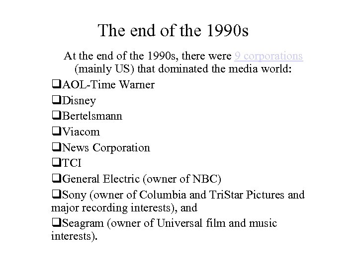 The end of the 1990 s At the end of the 1990 s, there