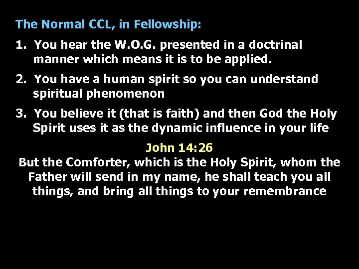 The Normal CCL, in Fellowship: 1. You hear the W. O. G. presented in