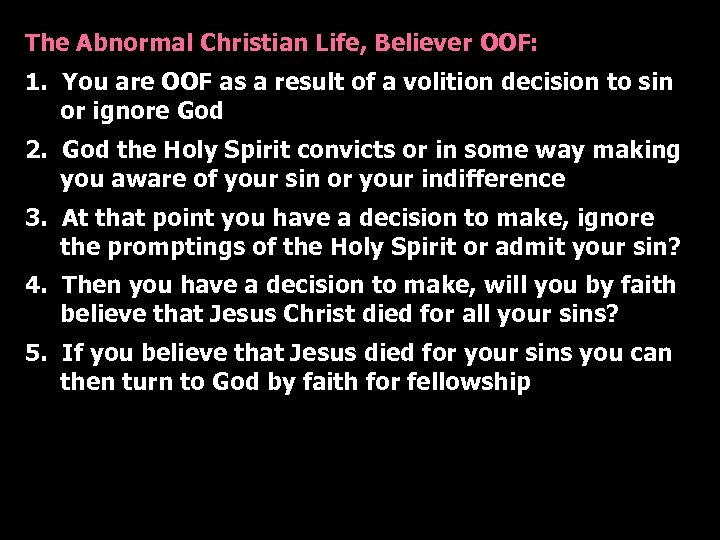 The Abnormal Christian Life, Believer OOF: 1. You are OOF as a result of