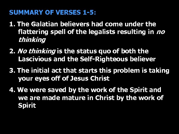 SUMMARY OF VERSES 1 -5: 1. The Galatian believers had come under the flattering