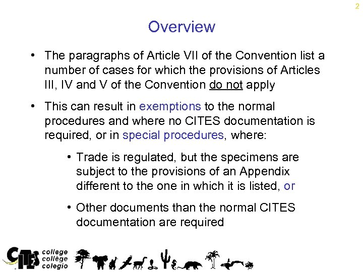 2 Overview • The paragraphs of Article VII of the Convention list a number