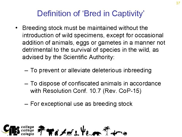 37 Definition of 'Bred in Captivity' • Breeding stock must be maintained without the