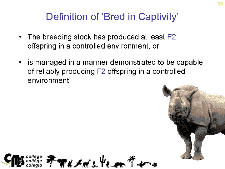 38 Definition of 'Bred in Captivity' • The breeding stock has produced at least