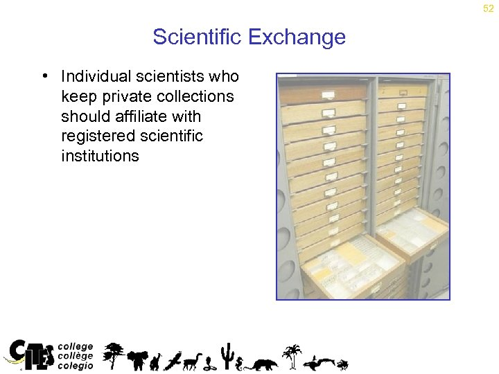 52 Scientific Exchange • Individual scientists who keep private collections should affiliate with registered