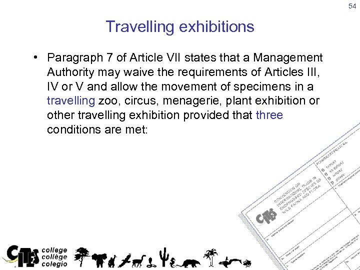 54 Travelling exhibitions • Paragraph 7 of Article VII states that a Management Authority