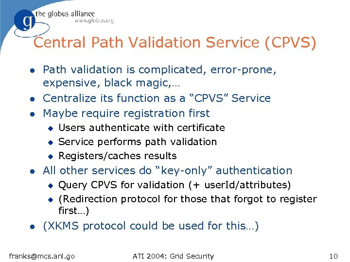 Central Path Validation Service (CPVS) l l l Path validation is complicated, error-prone, expensive,