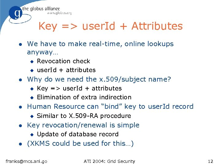 Key => user. Id + Attributes l We have to make real-time, online lookups