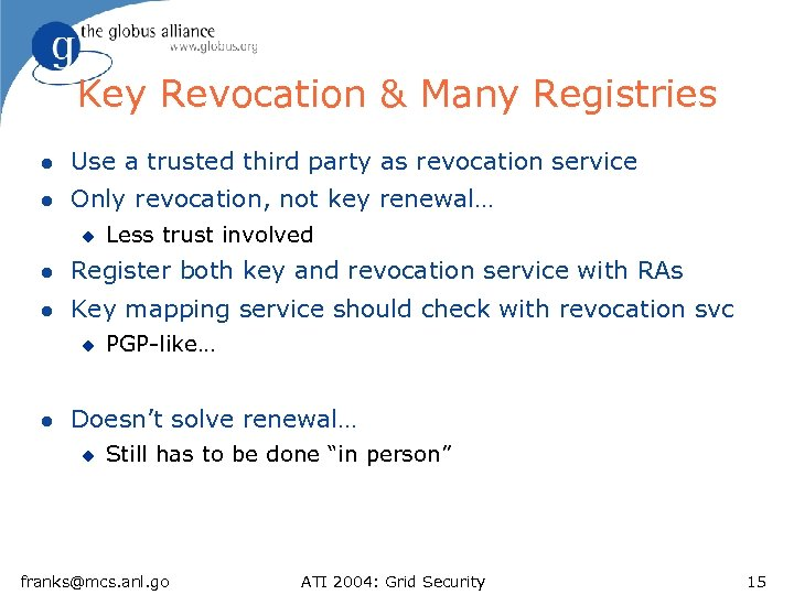 Key Revocation & Many Registries l Use a trusted third party as revocation service