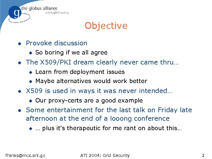 Objective l Provoke discussion u l So boring if we all agree The X