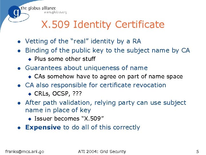 "X. 509 Identity Certificate l l Vetting of the ""real"" identity by a RA"