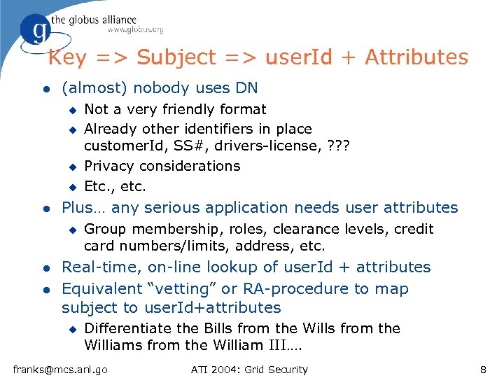 Key => Subject => user. Id + Attributes l (almost) nobody uses DN u