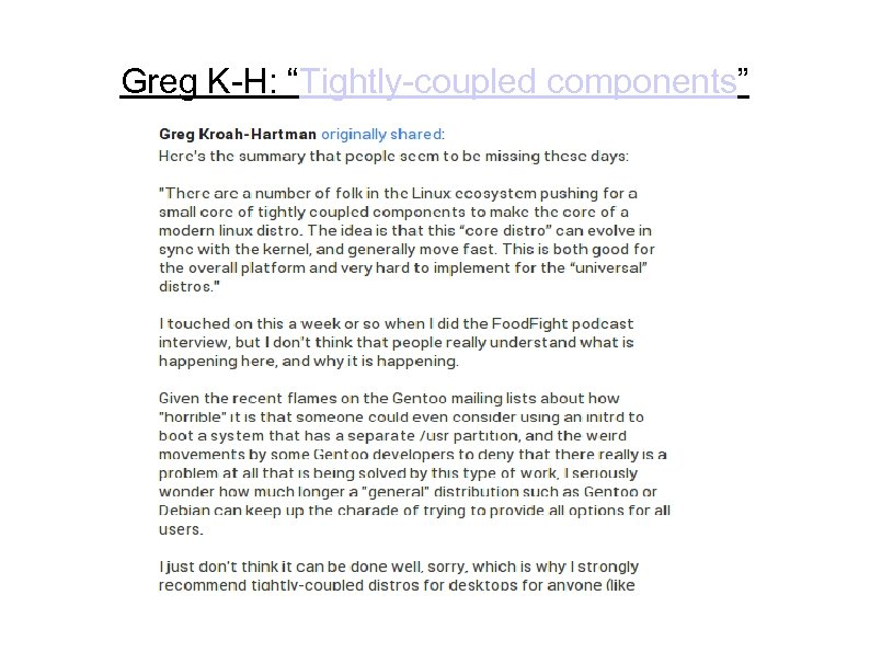 """Greg K-H: """"Tightly-coupled components"""""""