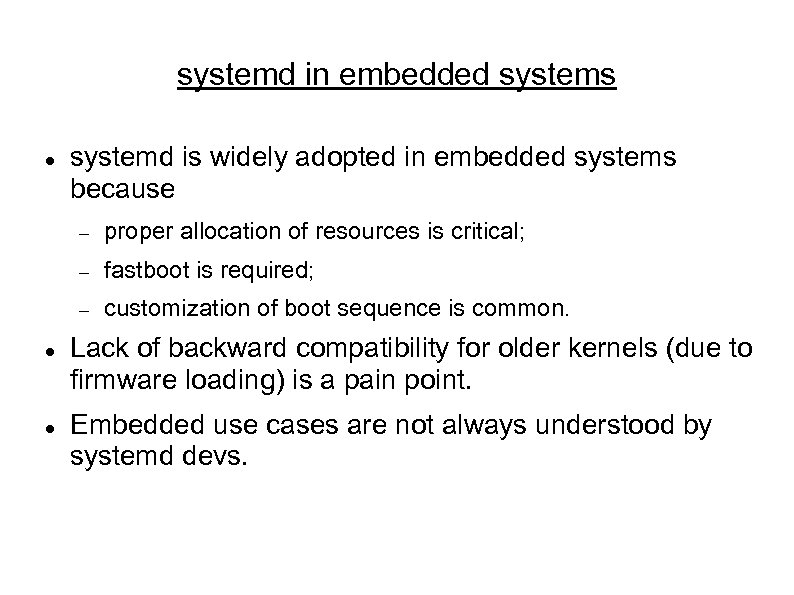 systemd in embedded systems systemd is widely adopted in embedded systems because fastboot is