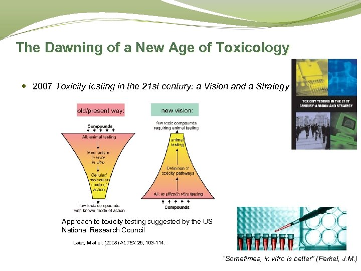 The Dawning of a New Age of Toxicology 2007 Toxicity testing in the 21