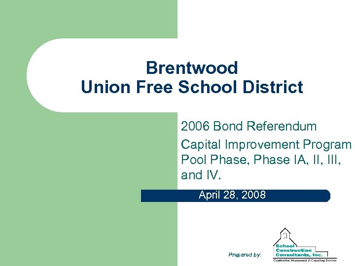 Brentwood Union Free School District 2006 Bond Referendum Capital Improvement Program Pool Phase, Phase