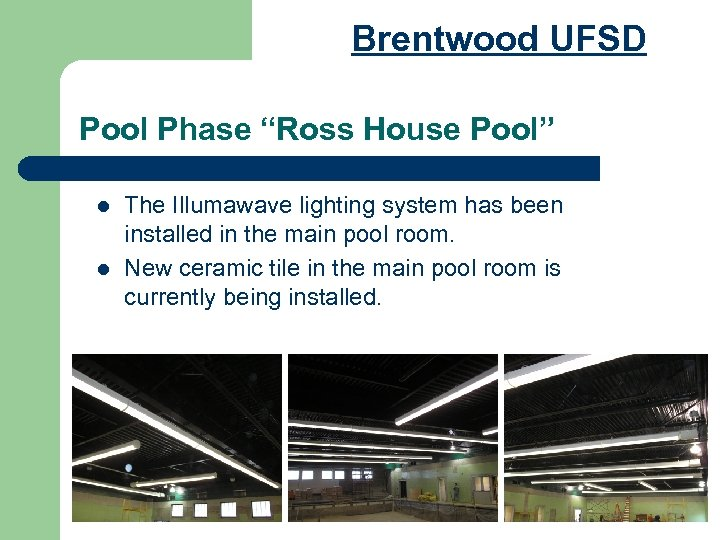 "Brentwood UFSD Pool Phase ""Ross House Pool"" l l The Illumawave lighting system has"