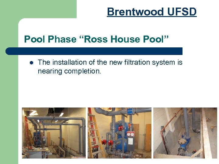 "Brentwood UFSD Pool Phase ""Ross House Pool"" l The installation of the new filtration"