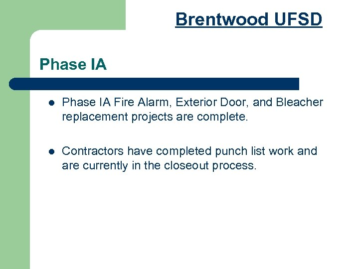 Brentwood UFSD Phase IA l Phase IA Fire Alarm, Exterior Door, and Bleacher replacement