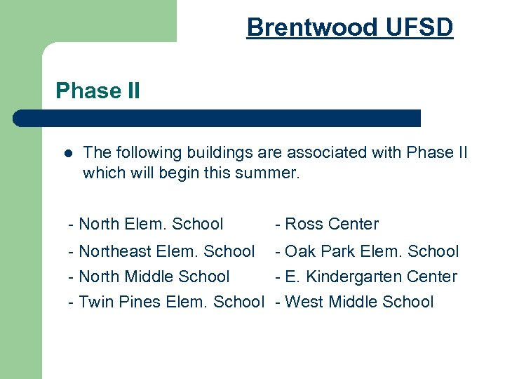 Brentwood UFSD Phase II l The following buildings are associated with Phase II which