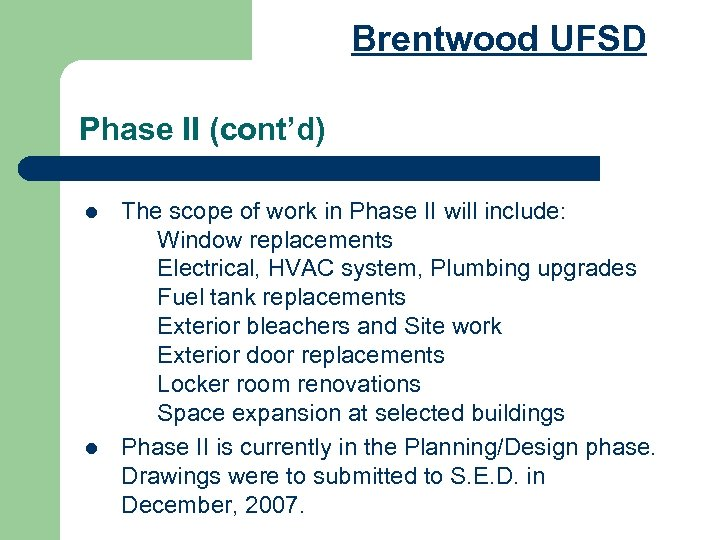 Brentwood UFSD Phase II (cont'd) l l The scope of work in Phase II