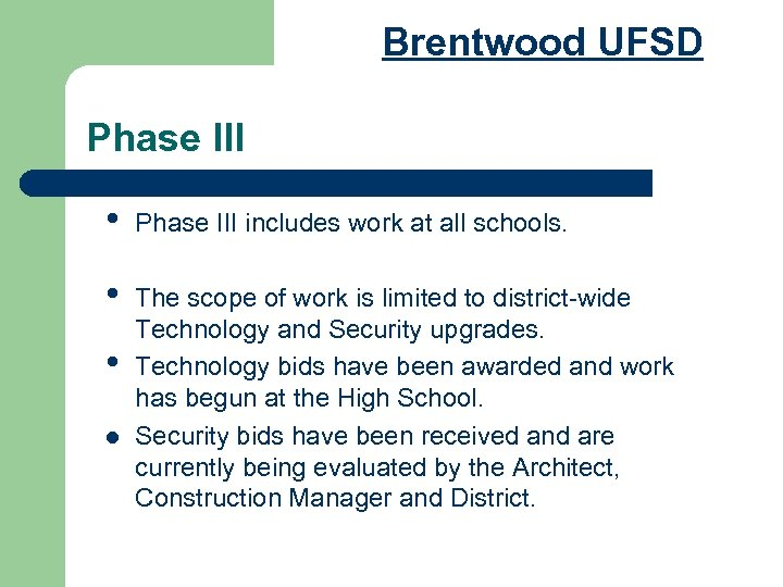 Brentwood UFSD Phase III • Phase III includes work at all schools. • The