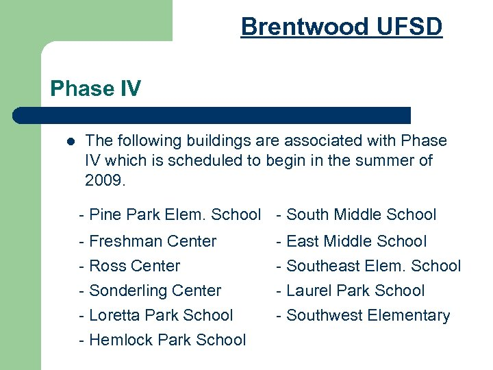 Brentwood UFSD Phase IV l The following buildings are associated with Phase IV which