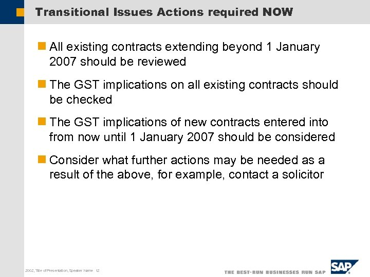 Transitional Issues Actions required NOW n All existing contracts extending beyond 1 January 2007
