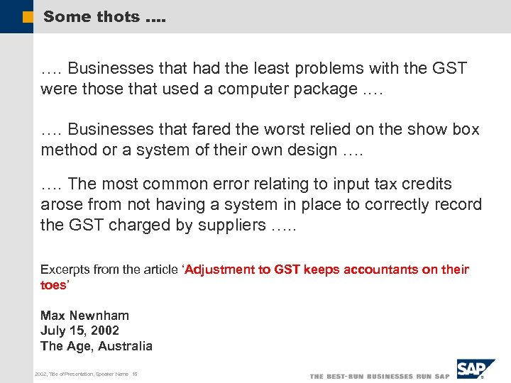 Some thots …. Businesses that had the least problems with the GST were those
