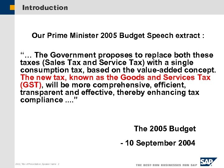 """Introduction Our Prime Minister 2005 Budget Speech extract : """"… The Government proposes to"""
