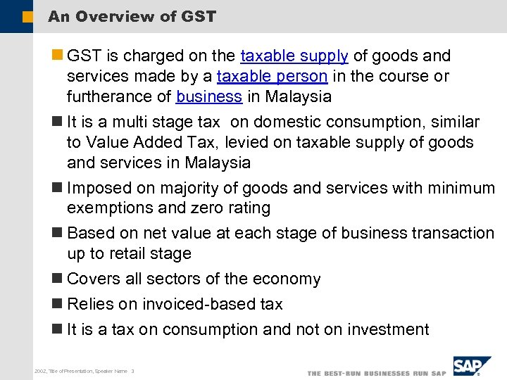 An Overview of GST n GST is charged on the taxable supply of goods