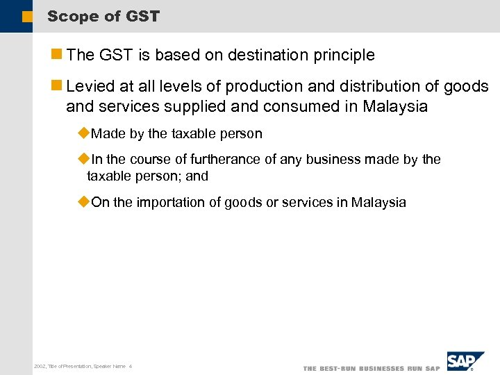 Scope of GST n The GST is based on destination principle n Levied at