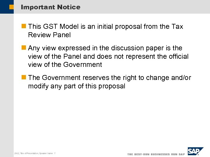 Important Notice n This GST Model is an initial proposal from the Tax Review