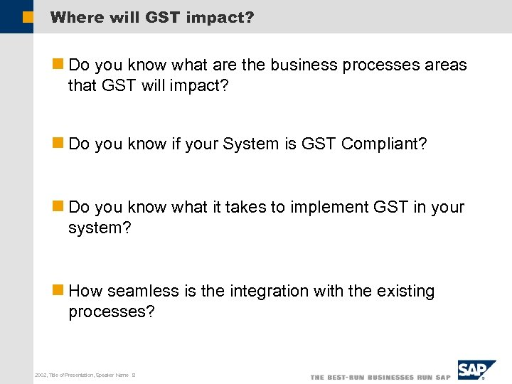 Where will GST impact? n Do you know what are the business processes areas