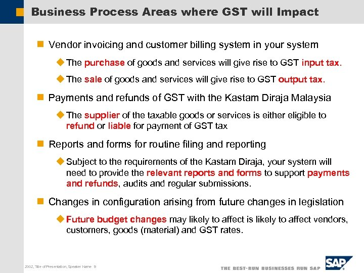 Business Process Areas where GST will Impact n Vendor invoicing and customer billing system