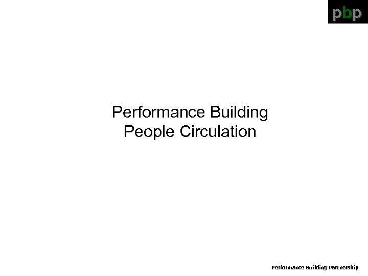 pbp Performance Building People Circulation Performance Building Partnership