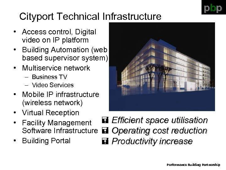 Cityport Technical Infrastructure pbp • Access control, Digital video on IP platform • Building