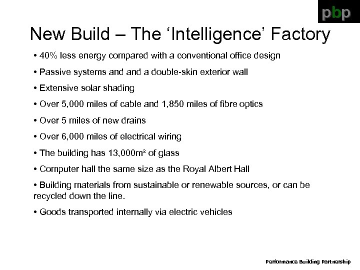 pbp New Build – The 'Intelligence' Factory • 40% less energy compared with a