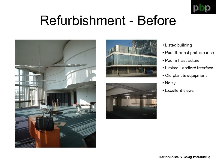 pbp Refurbishment - Before • Listed building • Poor thermal performance • Poor infrastructure