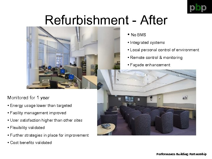 pbp Refurbishment - After • No BMS • Integrated systems • Local personal control