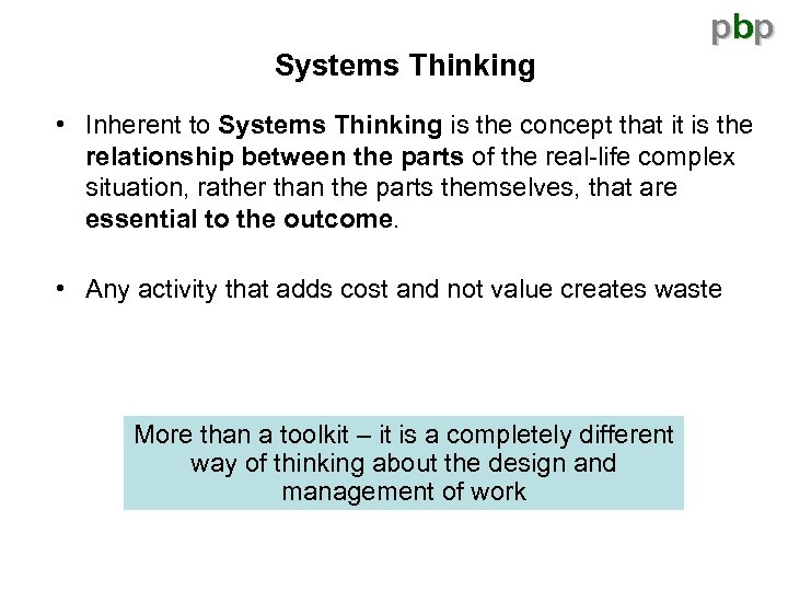 pbp Systems Thinking • Inherent to Systems Thinking is the concept that it is