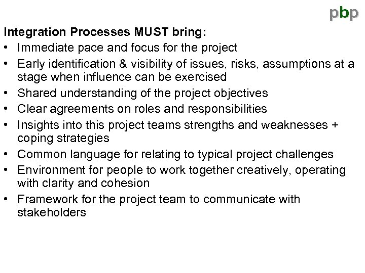 pbp Integration Processes MUST bring: • Immediate pace and focus for the project •